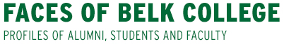 Faces of Belk College - Profiles of Alumni, Students and Faculty